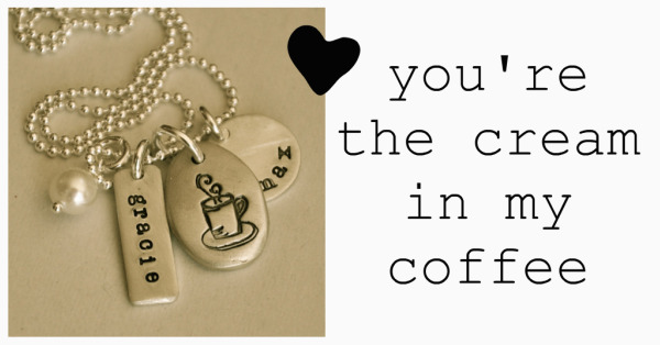 youre-the-cream-in-my-coffee-hand-stamped-jewelry